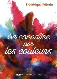Frédérique Pétorin - Se connaître par les couleurs.
