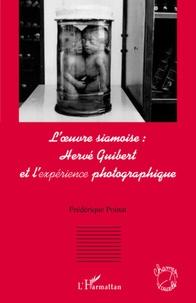 Feriasdhiver.fr L'oeuvre siamoise : Hervé Guibert et l'expérience photographique Image