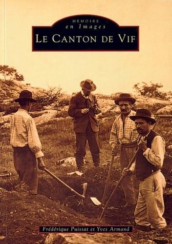 Frédérique Puissat et Yves Armand - Canton de Vif.