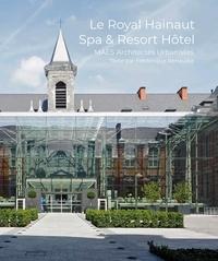 Frédérique Renaudie - Le Royal Hainaut Spa & Resort Hôtel - MAES Architectes Urbanistes.