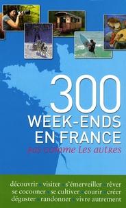 Frédérique Roger et Fabrice Milochau - 300 week-ends en France pas comme les autres.