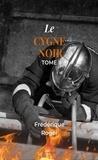 Frédérique Roger - Le cygne noir  : Le cygne noir - Tome 2 - Thriller psychologique.