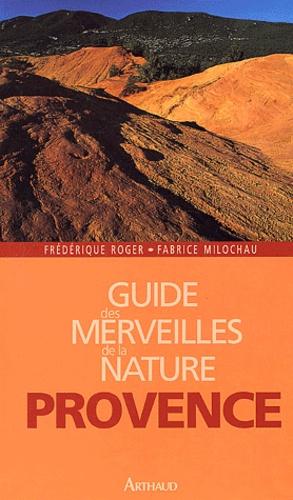 Frédérique Roger et Fabrice Milochau - Provence - Les plus beaux sites naturels.
