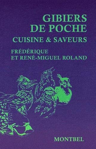 Frédérique Roland et René-Miguel Roland - Gibier de poche - Cuisine & saveurs.