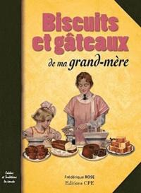 Frédérique Rose - Biscuits et gâteaux de ma grand-mère.