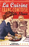 Frédérique Rose et Aline Faurie - La cuisine franc-comtoise de mamie.