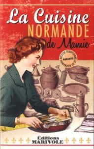 Frédérique Rose et Aline Faurie - La cuisine normande de mamie.