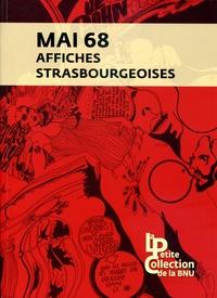 Frédérique Rusch et Benoît Wirrmann - Mai 68 - Affiches strasbourgeoises.