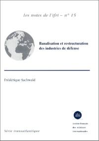 Frédérique Sachwald - Banalisation et restructuration des industries de défense.