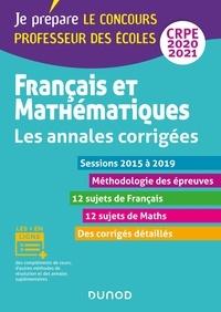 Frédérique Saez et Christel Le Bellec - Français et mathématiques - Toutes les annales corrigées - CRPE 2020 - Sessions 2016 à 2019 - Sessions 2016 à 2019.