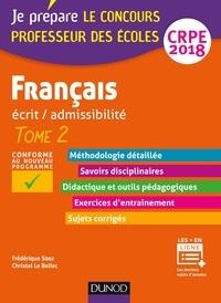 Frédérique Saez et Christel Le Bellec - Français - Professeur des écoles - Ecrit / admissibilité - CRPE 2018 - TOME 2.