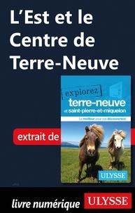 Frédérique Sauvée et Benoît Prieur - L'Est et le Centre de Terre-Neuve.