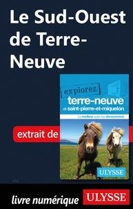 Frédérique Sauvée et Benoît Prieur - Le Sud-Ouest de Terre-Neuve.
