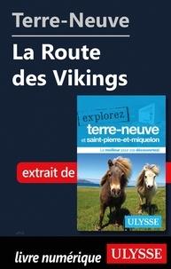 Frédérique Sauvée et Benoît Prieur - Terre-Neuve : La Route des Vikings.