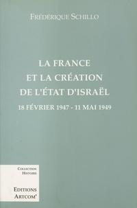 Frédérique Schillo - La France et la création de l'État d'Israël : 18 février 1947-11 mai 1949.