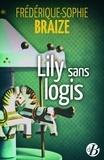 Frédérique-Sophie Braize - Lily sans logis.