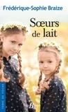 Frédérique-Sophie Braize - Sœurs de lait.