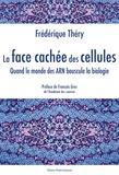 Frédérique Théry - La face cachée des cellules - Quand le monde des ARN bouscule la biologie.