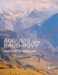 Frédérique Thomas-Maurin et Valentina Anker - Auguste Baud-Bovy (1848-1899) - Poète de la montagne.