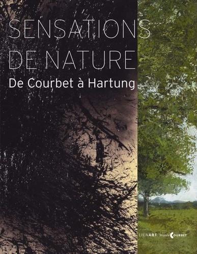 Frédérique Thomas-Maurin - Sensations de nature - De Courbet à Hartung.