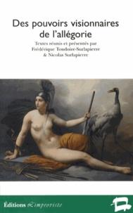 Frédérique Toudoire-Surlapierre et Nicolas Surlapierre - Des pouvoirs visionnaires de l'allégorie.