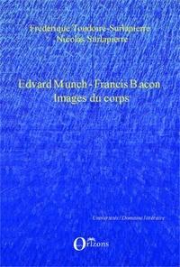 Frédérique Toudoire-Surlapierre et Nicolas Surlapierre - Edvard Munch - Francis Bacon, Images du corps.
