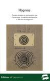 Frédérique Toudoire-Surlapierre et Nicolas Surlapierre - Hypnos - Esthétique, littérature et inconscients en Europe (1900-1968).