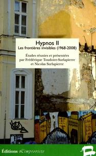 Frédérique Toudoire-Surlapierre et Nicolas Surlapierre - Hypnos - Volume 2, Les frontières invisibles (1968-2008).