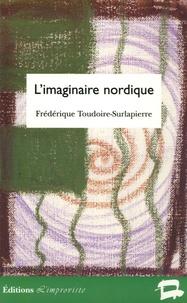 Frédérique Toudoire-Surlapierre - L'imaginaire nordique - Représentations de l'âme scandinave (1870-1920).