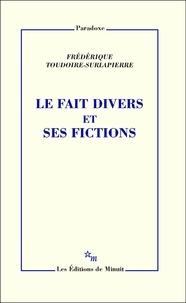 Frédérique Toudoire-Surlapierre - Le fait divers et ses fictions.