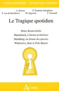 Frédérique Toudoire-Surlapierre et Tatiana Victoroff - Le Tragique quotidien.