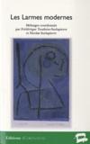 Frédérique Toudoire-Surlapierre et Nicolas Surlapierre - Les Larmes modernes - Larmes et modernité dans la littérature et les arts du XIXe siècle à nos jours.