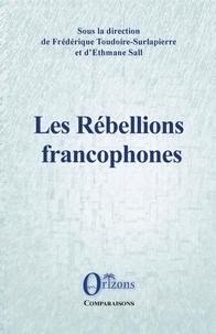 Frédérique Toudoire-Surlapierre et Ethmane Sall - Les rébellions francophones.