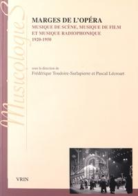 Frédérique Toudoire-Surlapierre et Pascal Lécroart - Marges de l'opéra - Musique de scène, musique de film, musique radiophonique (1920-1950). 1 CD audio