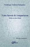 Frédérique Toudoire-Surlapierre - Notre besoin de comparaison - Préface de Pierre Brunel.