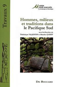 Frédérique Valentin et Maurice Hardy - Hommes, milieux et traditions dans le Pacifique Sud.