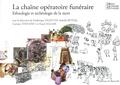 Frédérique Valentin et Isabelle Rivoal - La chaîne opératoire funéraire - Ethnologie et archéologie de la mort.