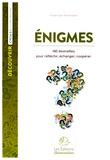 Frédérique Vernardakis - Enigmes cycle 3 CM - 140 devinettes pour réfléchir, échanger et coopérer.