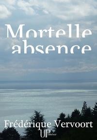 Frédérique Vervoort - Mortelle absence - Roman policier.