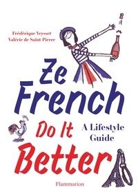 Frédérique Veysset et Valérie de Saint-Pierre - Ze French do it better - A lifestyle guide.