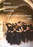 Frédérique Villemur - Dance Architecture Spatiality : Saint-Guilhem-le-Désert 2014. 1 DVD