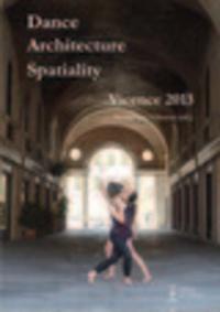 Frédérique Villemur - Dance Architecture Spatiality : Vicence 2013. 1 DVD