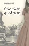Frédérique Viole - Qu'on m'aime, quand même.