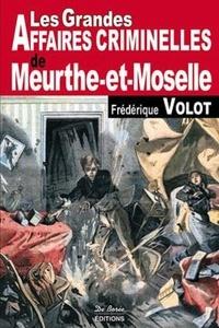 Les grandes affaires criminelles de Meurthe-et-Moselle.pdf