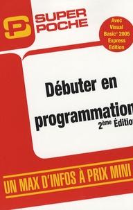 Frédéryk Blot et Yann Lautrédou - Débuter en programmation.