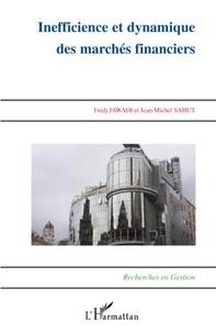 Fredj Jawadi et Jean-Michel Sahut - Inefficience et dynamique des marchés financiers.