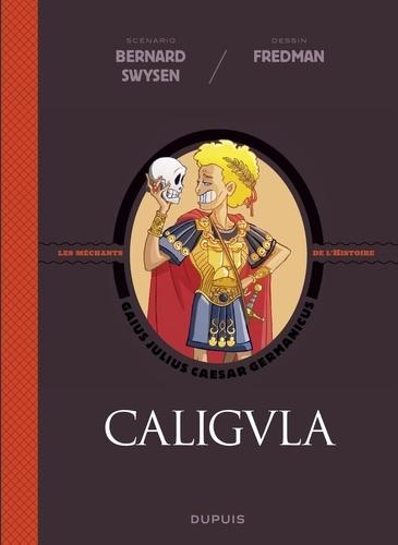 La véritable histoire vraie - tome 2 - Caligula. Caligula