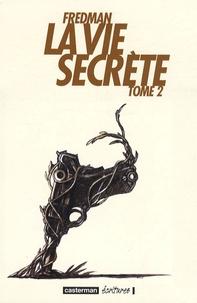 Fredman - La vie secrète Tome 2 : .