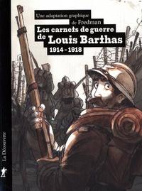 Fredman - Les carnets de guerre de Louis Barthas - 1914-1918.