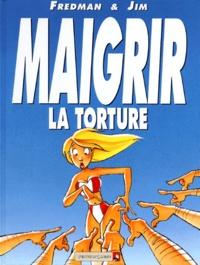 Fredman et  Jim - Maigrir, le supplice. Maigrir, la torture.
